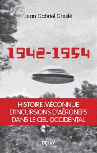1942-1954. La genèse d'un secret d'Etat