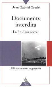 Jean-Gabriel Greslé - Documents interdits - La fin d'un secret.