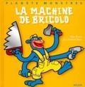 Jean-Gabriel Jauze et Alain Royer - La machine de Bricolo.