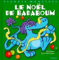 Jean-Gabriel Jauze et Alain Royer - Le Noël de Badaboum.