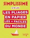 Jean-Gabriel Jauze - Les pliages en papier les + faciles du monde - 5-10 ans.