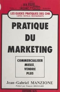 Jean-Gabriel Manzione - Pratique du marketing.