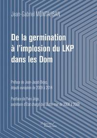 De la germination à l'implosion du LKP dans les Dom - Jean-Gabriel Montauban pdf epub