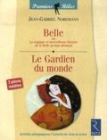 Jean-Gabriel Nordmann et Cécile Quintin - Belle ou La tragique et merveilleuse histoire de la Belle au bois dormant / Le Gardien du monde.