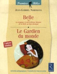 Belle ou La tragique et merveilleuse histoire de la Belle au bois dormant / Le Gardien du monde.pdf