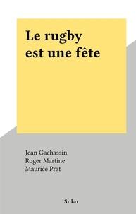 Jean Gachassin et Emmanuel Cazes - Le rugby est une fête.