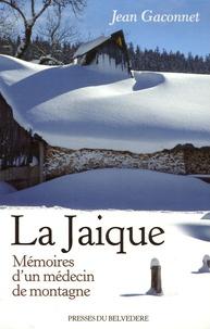 Jean Gaconnet - La Jaique - Mémoires d'un médecin de montagne.