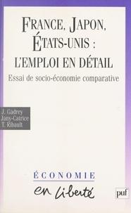 Jean Gadrey et Florence Jany-Catrice - France, Japon, États-Unis : l'emploi en détail - Essai de socio-économie comparative.