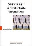 Jean Gadrey - Services, la productivité en question.