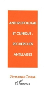 Jean Galap - Psychologie clinique, nouvelle série N°15: anthropologie et clinique: recherches antillaises..