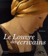 Jean Galard - Le Louvre des écrivains.