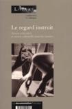Jean Galard et  Collectif - Le regard instrui - Action éducative et action culturelle dans les musées.