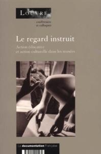 Le regard instrui - Action éducative et action culturelle dans les musées.pdf