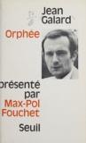Jean Galard et Max-Pol Fouchet - Orphée.