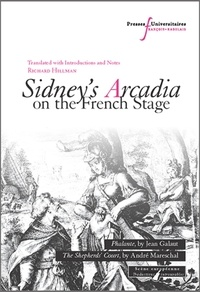 Jean Galaut et André Mareschal - Sidney's Arcadia on the French Stage - Two Renaissance Adaptations: Phalante ; The Shepherd's Court.