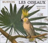 Jean Gall et Georges-Louis Leclerc Buffon - Les oiseaux.