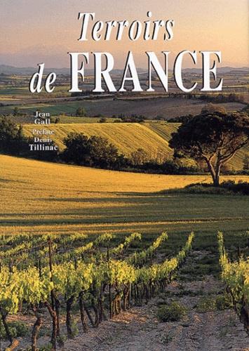 Jean Gall - Terroirs de France - Traditions, légendes et art de vivre des régions de France.