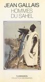 Jean Gallais et Armand Frémont - Hommes du Sahel : espaces-temps et pouvoirs - Le delta intérieur du Niger, 1960-1980.