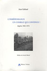 Jean Galland - L'indépendance, un combat qui continue !.