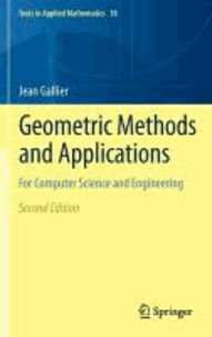 Jean Gallier - Geometric Methods and Applications - For Computer Science and Engineering.