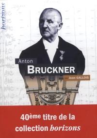 Jean Gallois - Anton Bruckner.