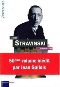 Jean Gallois - Igor Stravinski.