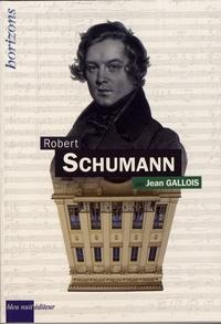 Jean Gallois - Robert Schumann.