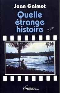 Jean Galmot - Quelle étrange histoire.