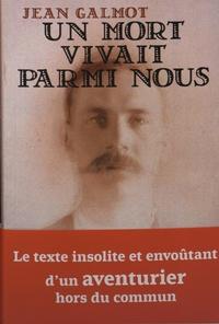 Jean Galmot - Un mort vivait parmi nous.