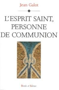 Jean Galot - L'Esprit Saint, personne de communion.