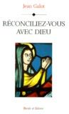 Jean Galot - Réconciliez-vous avec Dieu.