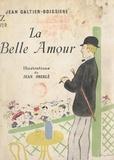 Jean Galtier-Boissière et Jean Oberlé - La belle amour.