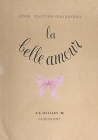 Jean Galtier-Boissière et  Dignimont - La belle amour.