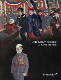 Jean Galtier-Boissière - La Fleur au fusil.