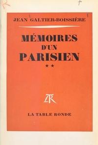 Jean Galtier-Boissière - Mémoires d'un Parisien (2).