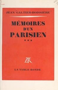 Jean Galtier-Boissière - Mémoires d'un Parisien (3).