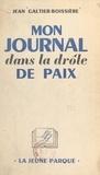Jean Galtier-Boissière - Mon journal dans la drôle de paix.