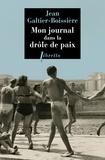 Jean Galtier-Boissière - Mon journal dans la Drôle de paix - Septembre 1945-septembre 1946.