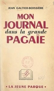 Jean Galtier-Boissière - Mon journal dans la grande pagaïe.