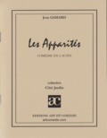 Jean Gamard - LES APPARITES COMEDIE EN 2 ACTES.