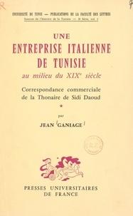 Jean Ganiage - Une entreprise italienne de Tunisie au milieu du XIXe siècle - Correspondance commerciale de la thonaire de Sidi Daoud.