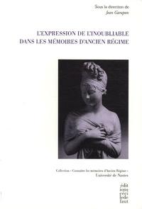 Jean Garapon - L'Expression de l'inoubliable dans les Mémoires d'Ancien Régime.