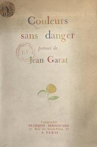 Jean Garat - Couleurs sans danger.