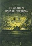 Jean Gardin - Vague Tome 1 : Un grain de hasard-football.