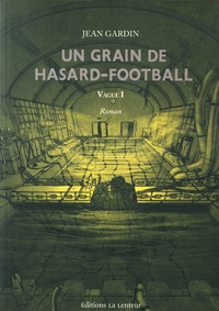 Jean Gardin - Vague Tome 1 : Un grain de hasard-football.