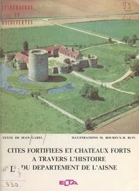Jean Garel et André-Paul Bastien - Cités fortifiées et châteaux forts à travers l'histoire du département de l'Aisne.
