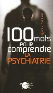 Jean Garrabé - 100 Mots pour comprendre la psychiatrie.