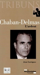 Jean Garrigues - Chaban-Delmas - L'ardent.