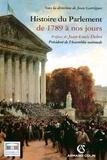 Jean Garrigues - Histoire du Parlement - De 1789 à nos jours.