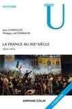 Jean Garrigues et Philippe Lacombrade - La France au XIXe siècle - 3e éd. - 1814-1914.